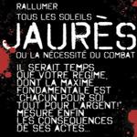 JAURÈS OU LA NÉCESSITÉ DE COMBAT, RALLUMER TOUS LES SOLEILS