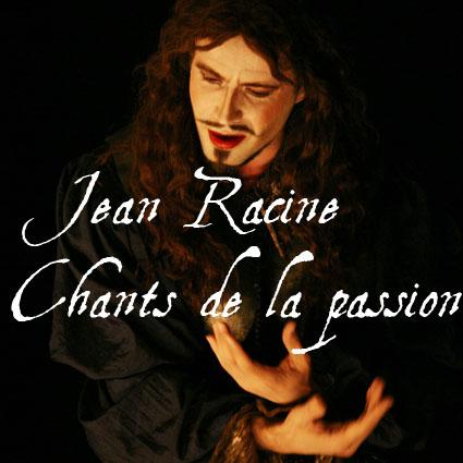 JEAN RACINE, CHANTS DE LA PASSION