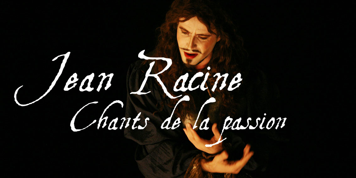 JEAN RACINE, CHANTS DE LA PASSION