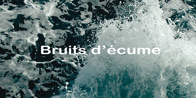 Bruits d'écume
