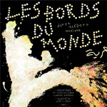 LES BORDS DU MONDE