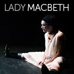 LADY MACBETH / Scènes de mariage