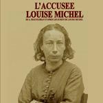 L'ACCUSÉE LOUISE MICHEL